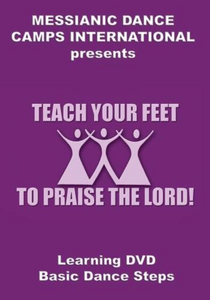 Teach Your Feet to Praise the Lord 1