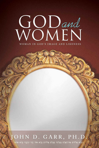 God and Women: Woman in God's Image and Likeness by John Garr