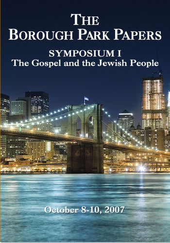 The Borough Park Papers Symposium I: The Gospel and the Jewish People