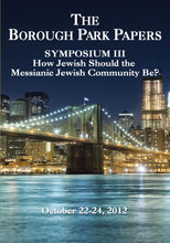 Load image into Gallery viewer, The Borough Park Papers Symposium III: How Jewish Should the Messianic Jewish Community Be?