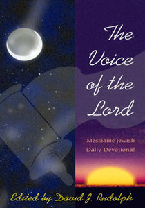 Voice of the Lord: Messianic Jewish Daily Devotional edited by David J. Rudolph