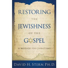 Restoring the Jewishness of the Gospel: A Messages for Christians