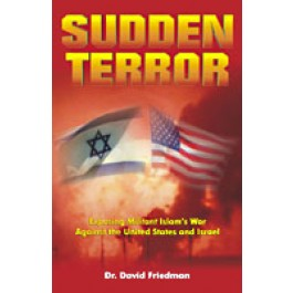 Sudden Terror: Exposing Militant Islam's War Against the United States and Israel.