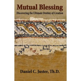 Mutual Blessing: Discovering the Ultimate Destiny of Creation.