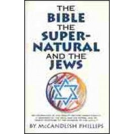 The Bible, the Supernatural, and the Jews
