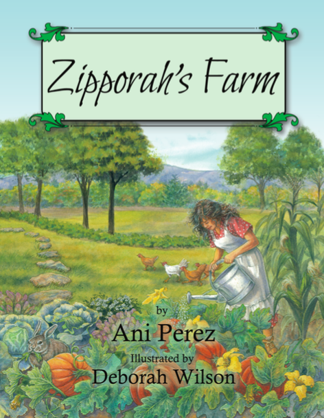 Zipporah's Farm, Author: Ani Perez, Illustrator Deborah Wilson Hard Cover