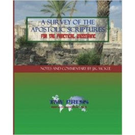 A Survey of Apostolic Scriptures for the Practical Messianic by J.K. McKee