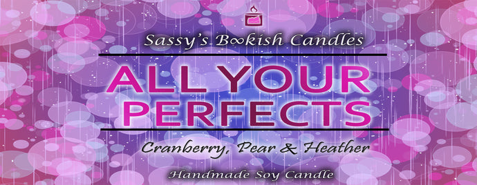All your perfects - Cranberry, Pear & Heather - Bookish Candle