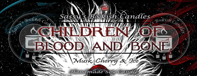 Children of Blood and Bone - Musk, Cherry & Ice - Bookish Candle