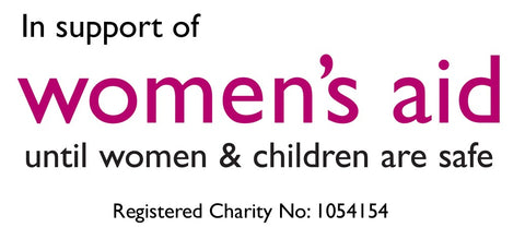 In support of Women's Aid until women & children are safe