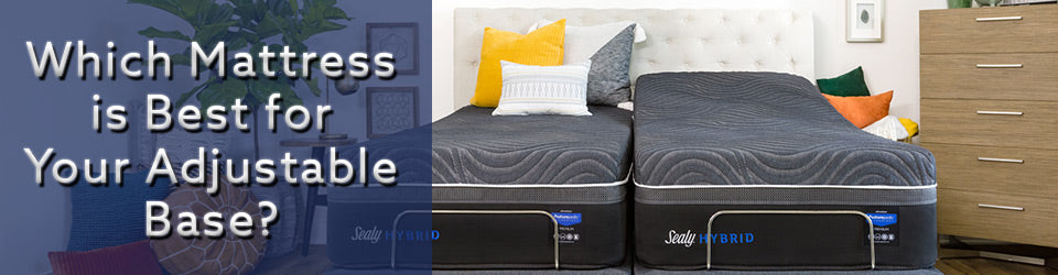which mattress for your base