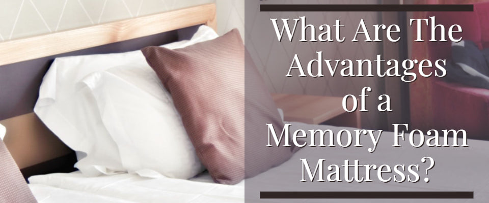 advantages of memory foam mattresses