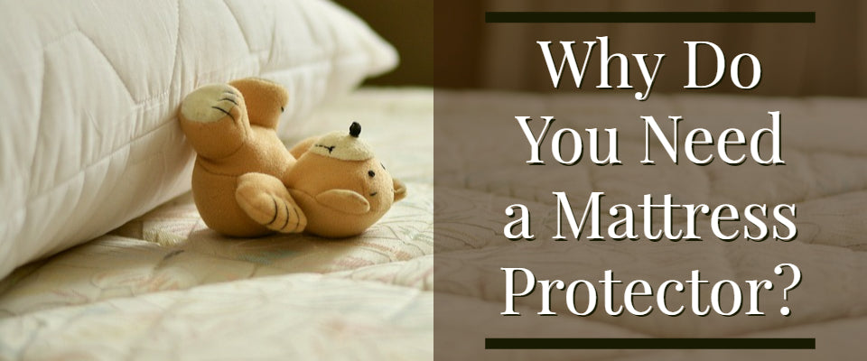 why do you need a mattress protector