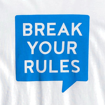 BREAK YOUR RULES T-Shirt