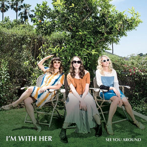 I'm With Her - See You Around (Maroon Vinyl) - Morrow Audio Records