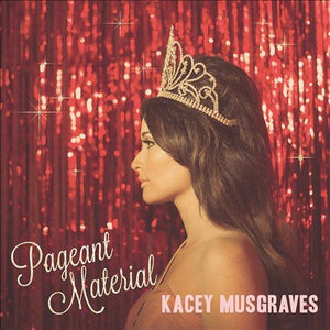 Kacey Musgraves - Pageant Material - Morrow Audio Records