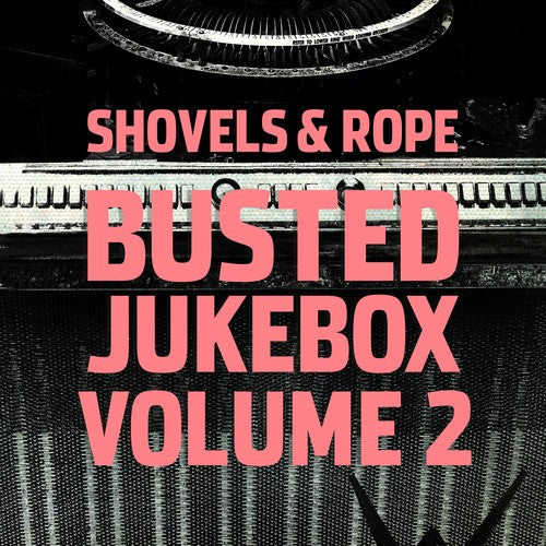 Shovels & Rope - Busted Jukebox Vol 2 - Morrow Audio Records