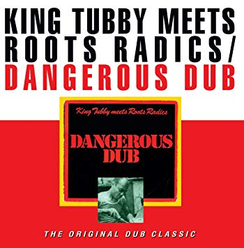King Tubby Meets Roots Radics - Dangerous Dub - Morrow Audio Records