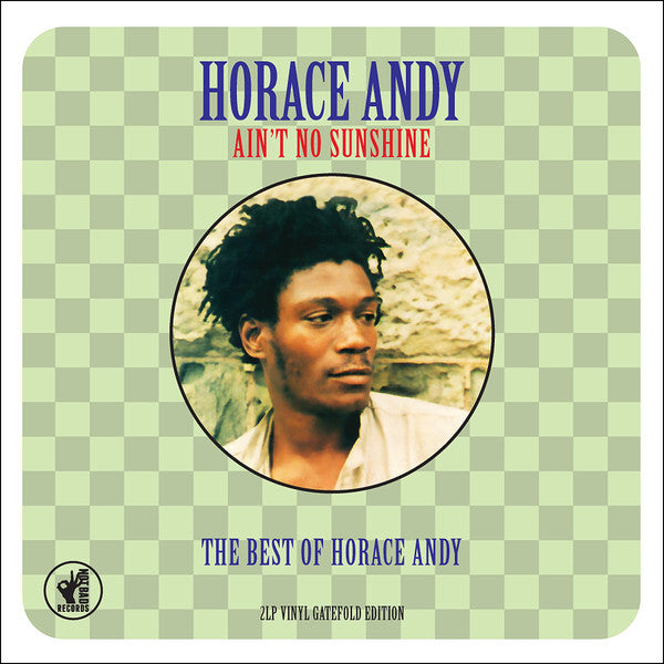 Horace Andy - Ain't No Sunshine: The Best of Horace Andy - Morrow Audio Records