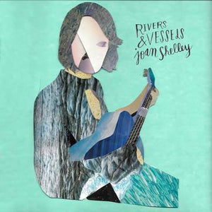 Joan Shelley - Rivers & Vessels - Morrow Audio Records