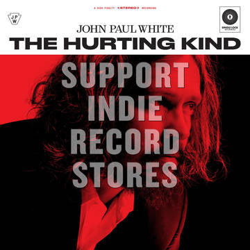 "John Paul White - The Hurting Kind + Bonus 7"" - Morrow Audio Records"