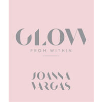 6 Skincare Lessons I Learned From Joanna Vargas