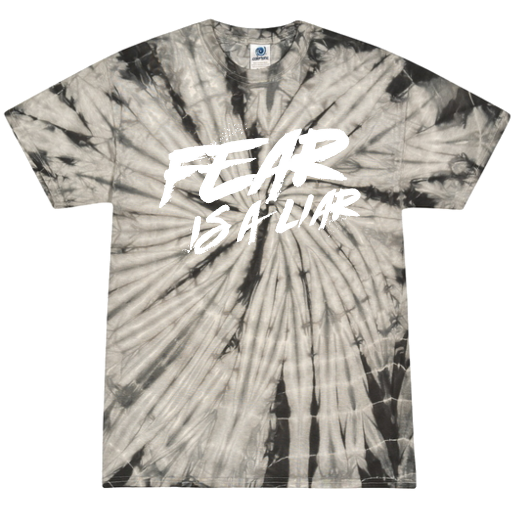 Fear Is A Liar Tie Dye Tee