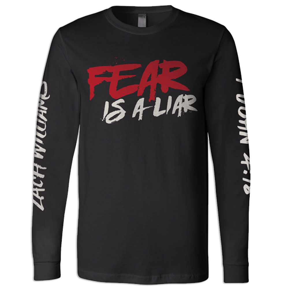 Fear Is A Liar Longsleeve Tee
