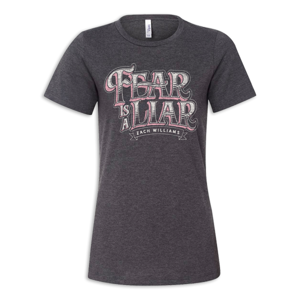 Ladies Fear Is A Liar Heather Grey T