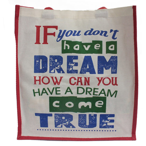 Jute Shopping Bag - If You Don't Have a Dream
