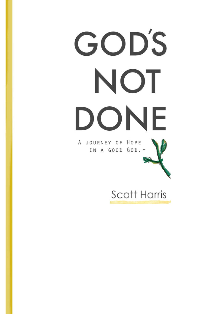 God's Not Done Book