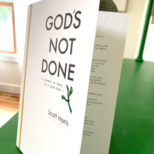 Load image into Gallery viewer, God's Not Done Book