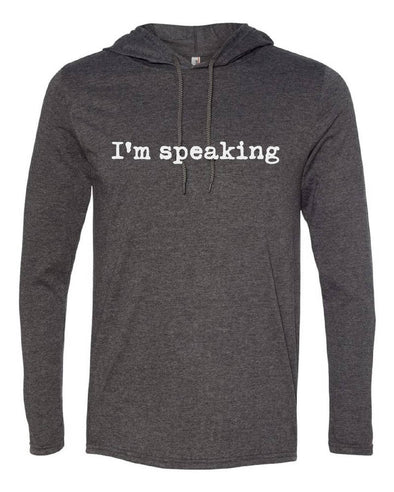 I'm Speaking Beach Hoodie Now Available