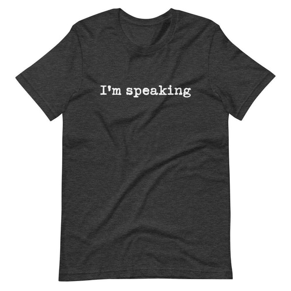 I'm Speaking shirt SHIRT HOUSE OF SWANK