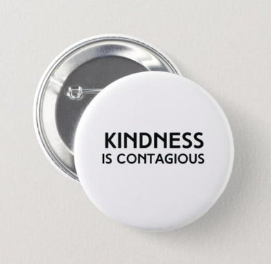Kindness is Contagious Pinback Button ACCESSORIES House of Swank
