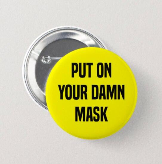Put on Your Damn Mask Pinback Button ACCESSORIES House of Swank