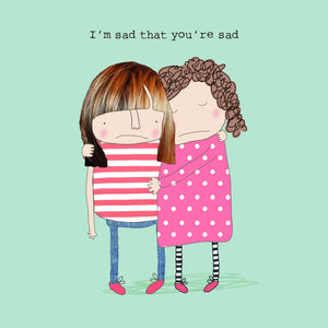 Rosie Made A Thing Sad Greetings Card