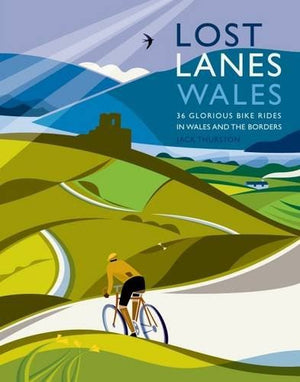 Lost Lanes Wales (Bicycle Route Book)