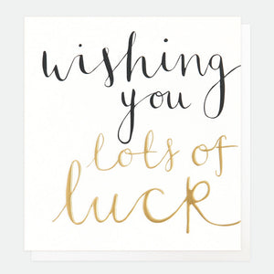 Caroline Gardner Wishing You Lots Of Luck Greetings Card