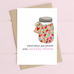 Absolutely jam packed with LOVE & CWTCHES Greetings Card