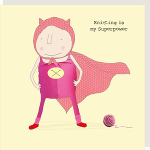 Rosie Made A Thing Knitting Super Power Greetings Card