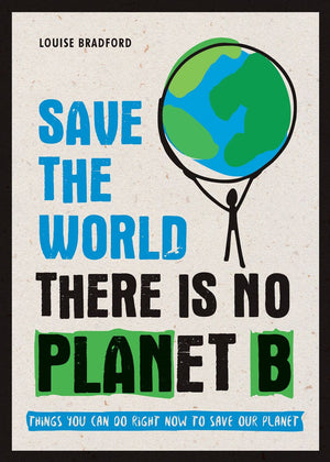 Save The World There Is No Planet B Book