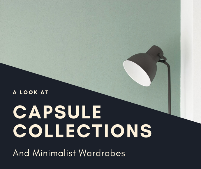 Capsule Collections and Making a Minimalist Wardrobe