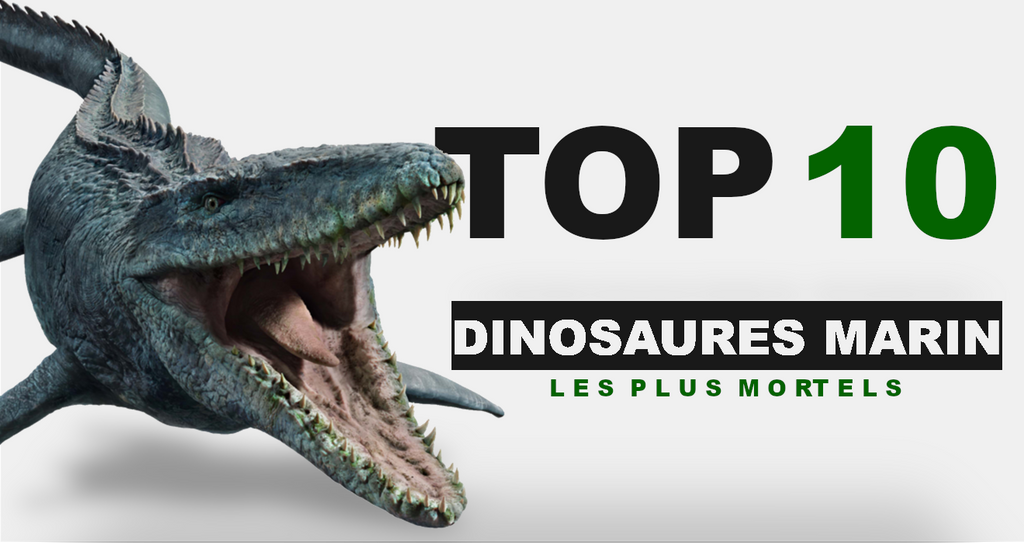TOP 10 : Dinosaures Marins les plus Mortels