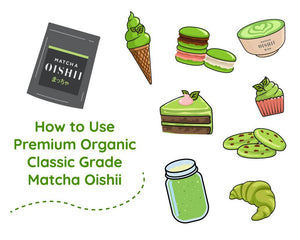 How to Use Matcha Green Tea Powder - Matcha Oishii