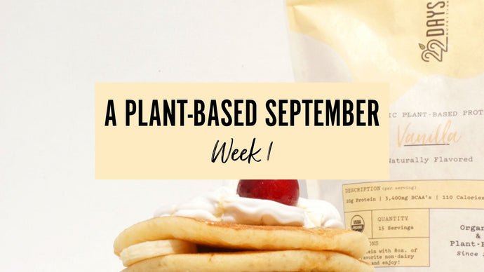 Day 1-7: A Plant-Based September