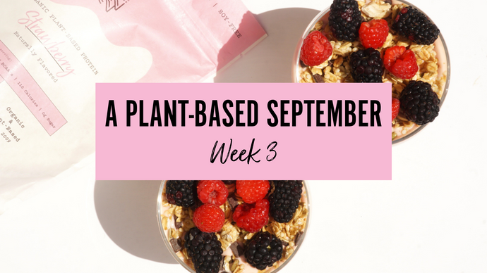 Day 15-22: A Plant-Based September