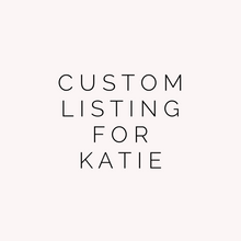 Load image into Gallery viewer, Custom Listing For Katie