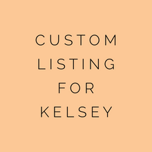 Load image into Gallery viewer, Custom Listing For Kelsey