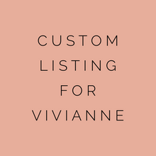 Load image into Gallery viewer, Custom Listing For Vivianne